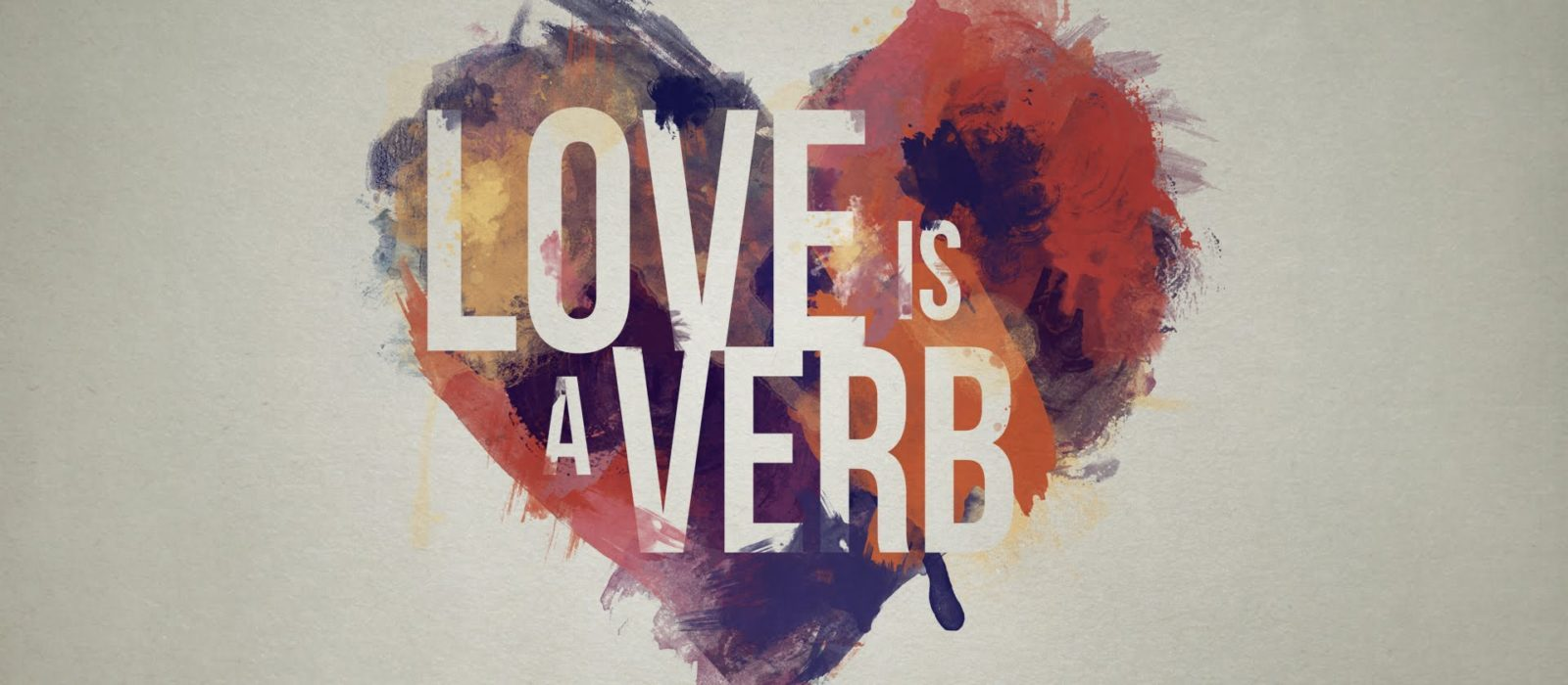 Love, is a VERB. Don't get it twisted.