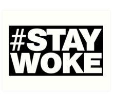 #Stay Woke