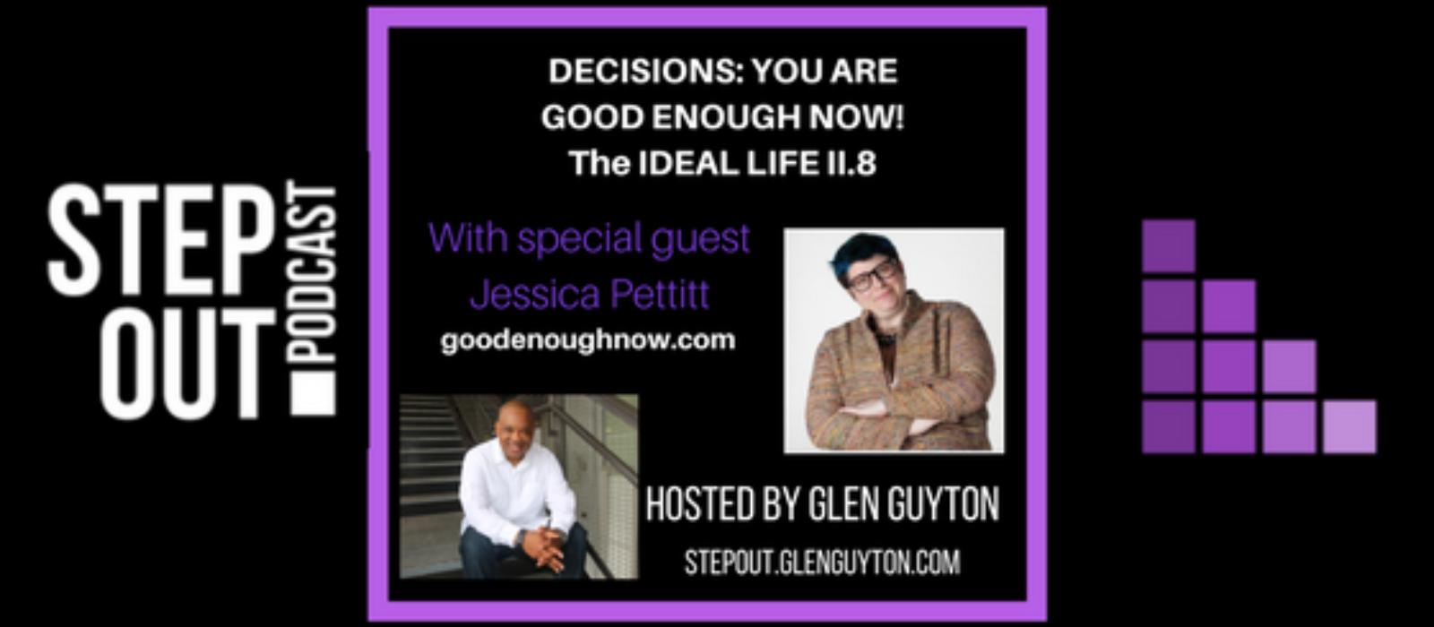 Decisions: YOU ARE GOOD ENOUGH NOW! Living our IDEAL Life II.8